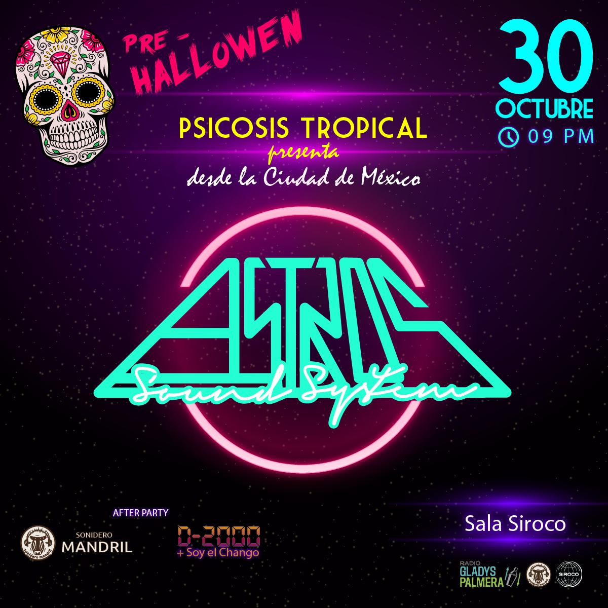 ★ Psicosis Tropical presenta: Astros Sound System