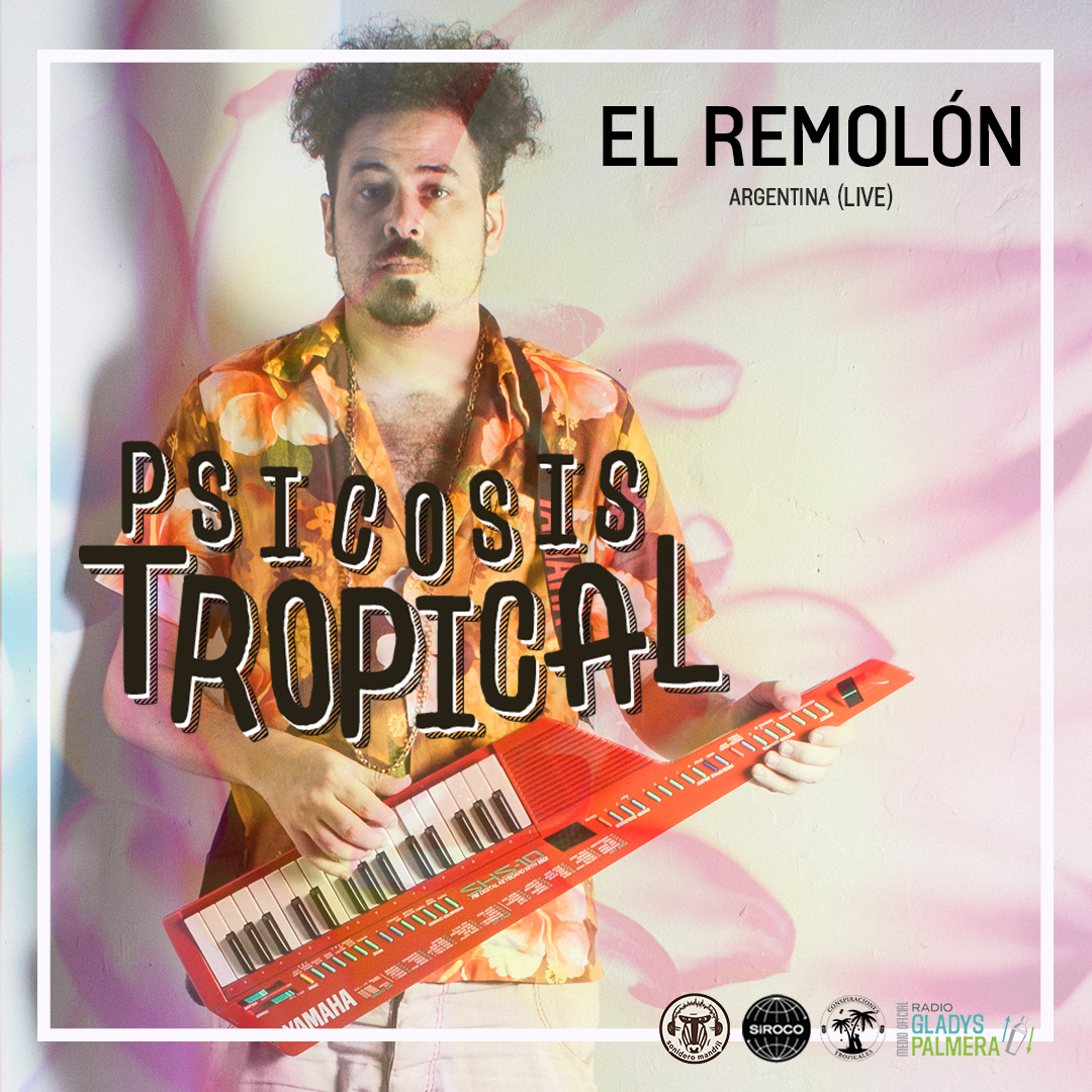 27-OCT: El Remolon en Psicosis Tropical