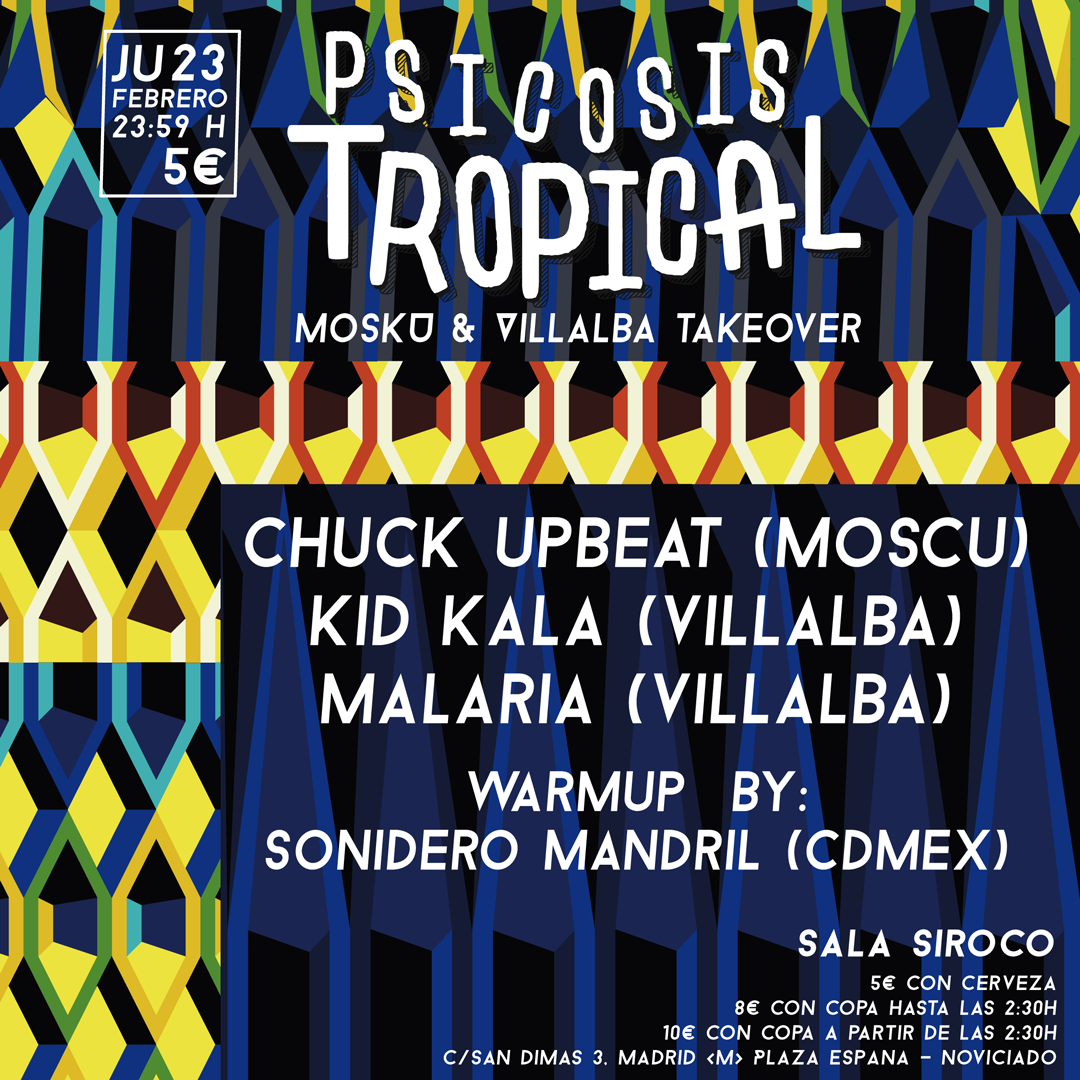 23-FEB: Moscú and Villalba Takeover: Psicosis Tropical