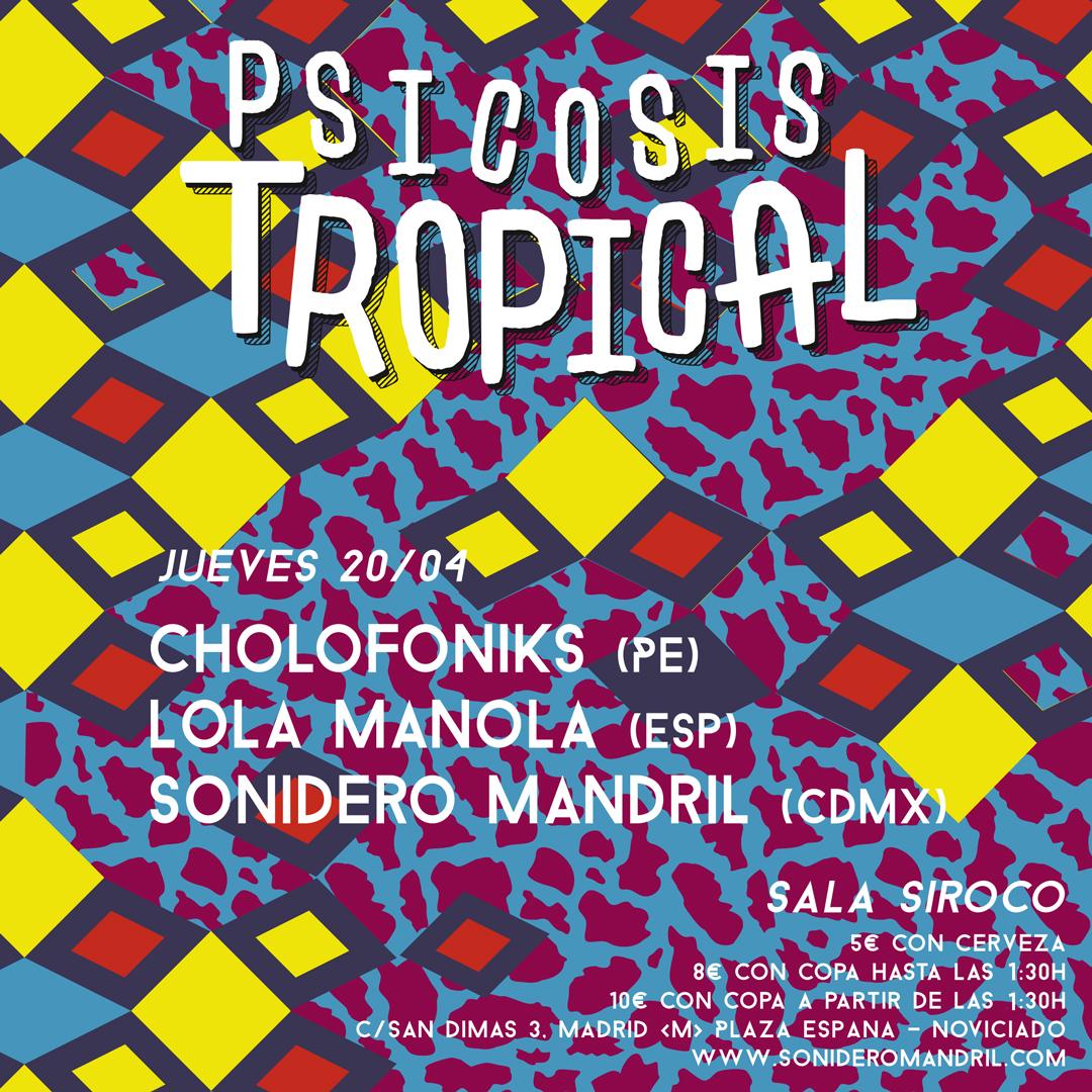 20-ABR: Ritmos amazónicos con Lola Manola, Cholofoniks y S. Mandril en Psicosis Tropical