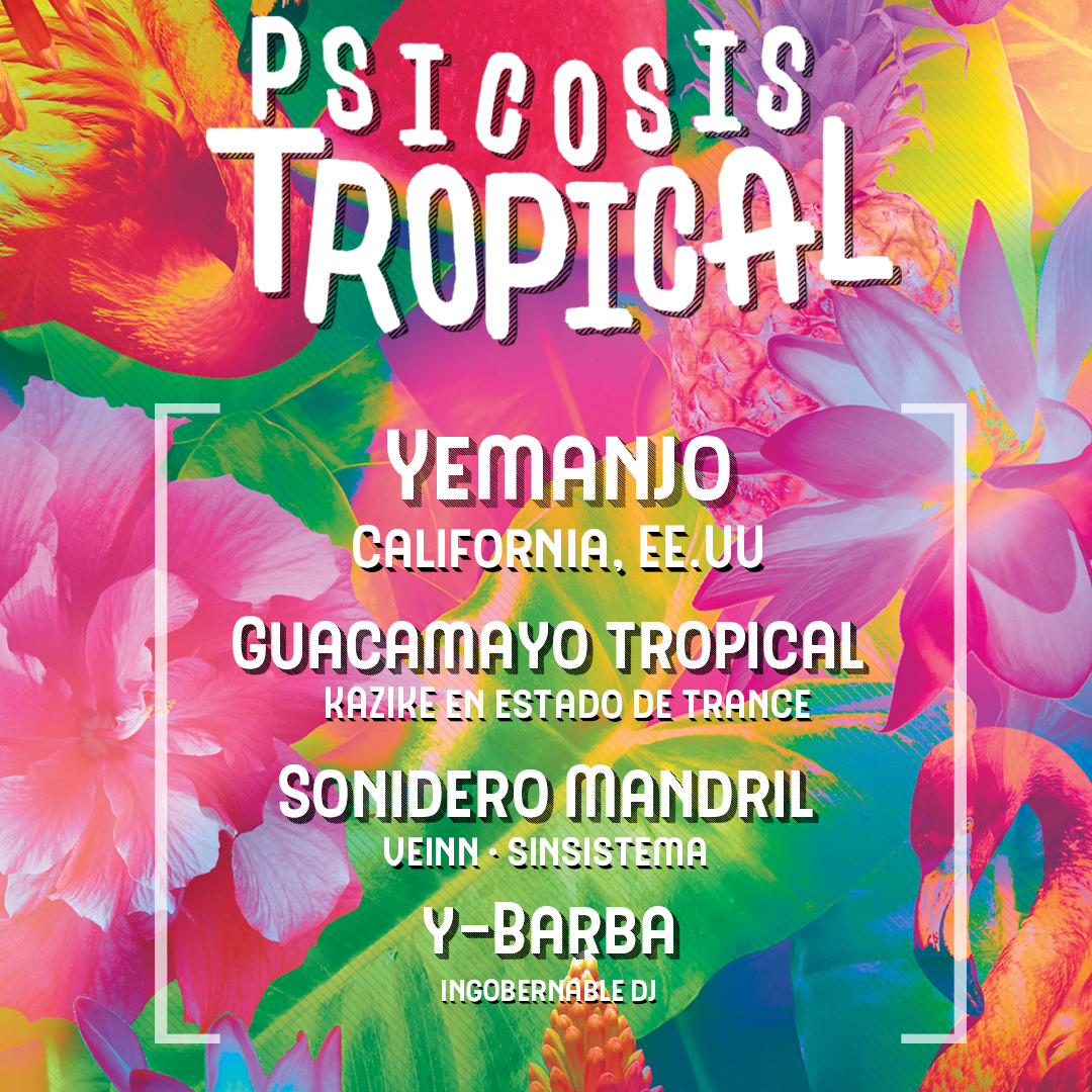 16 JUL: Yemanjo, Guacamayo Tropical, Y-Barba & Sonidero Mandril
