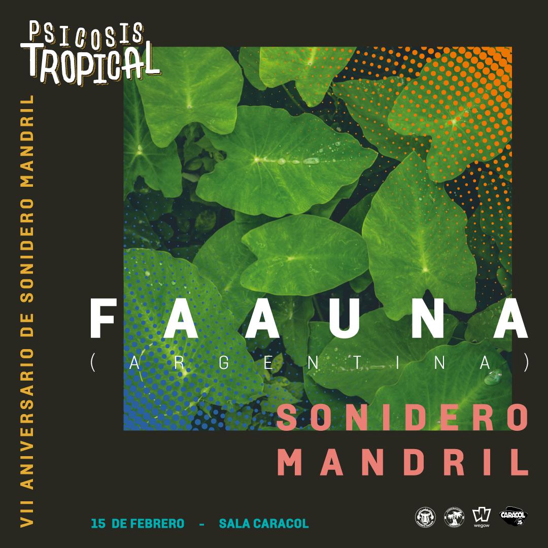 FEB 15: Faauna en Psicosis Tropical 7º aniversario Sonidero Mandril