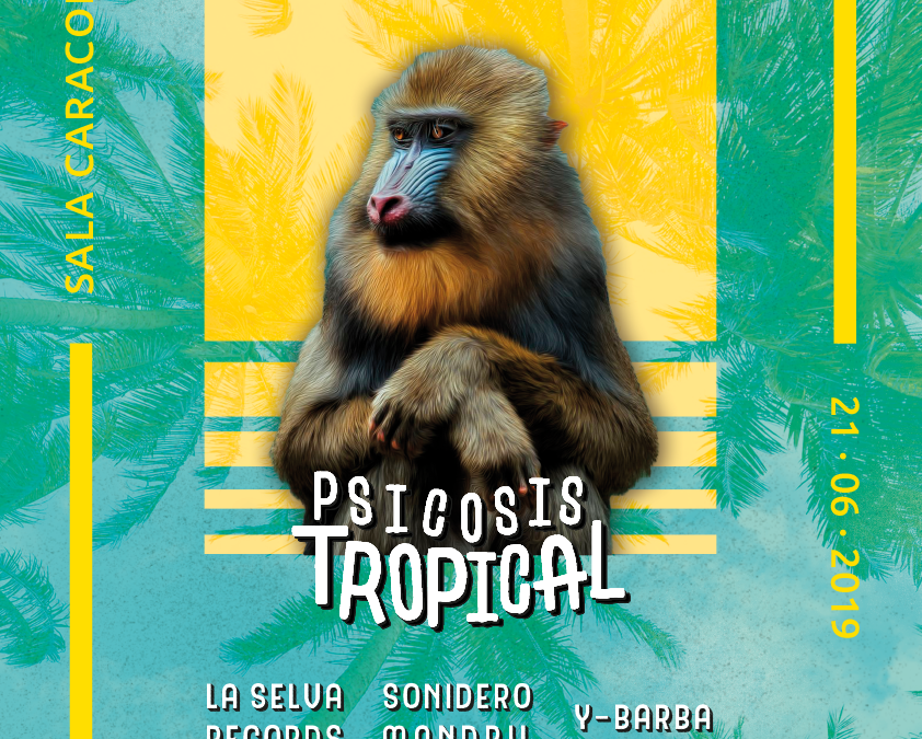 Psicosis Tropical: La Selva Records Showcase + Y-Barba